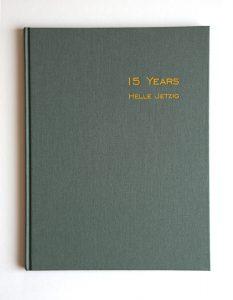 15 YEARS, Hrsg. Galerie Peter Borchardt, Hamburg, und Galerie Wild, Frankfurt, Hamburg 2001