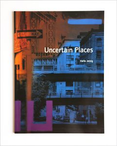 Uncertain Places, Hrsg. Galerie Peter Borchardt, Hamburg 1999
