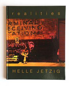 realities – Helle Jetzig, Hrsg. Kunsthalle Dominikanerkirche Osnabrück und Helle Jetzig, Rasch Verlag, Bramsche 2007